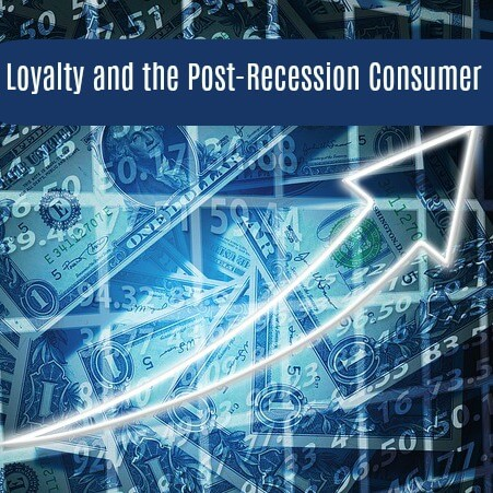 Recession and Customer Loyalty