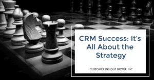 CRM Success All About the Strategy