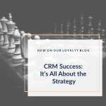 CRM Success: It's All About the Strategy