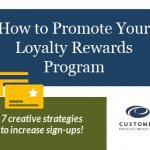7 Strategies to Get Your Customers to Join Your Loyalty Program