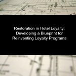Restoration in Hotel Loyalty: Developing a Blueprint for Reinventing Loyalty Programs