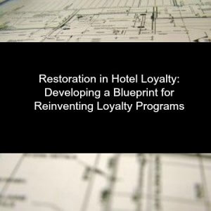 Restoration in Hotel Loyalty Developing a Blueprint for Reinventing Loyalty Programs