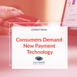 Consumers Demand New Payment Technology
