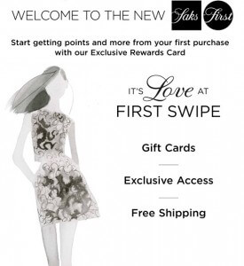 Saks Fifth Avenue has made several enhancements to its SaksFirst loyalty program, broadening its reach and offering more benefits than ever before. All Saks cardholders will be granted free membership in SaksFirst, with no minimum spending requirement as well as earn points toward a SaksFirst Card with their very first purchase.