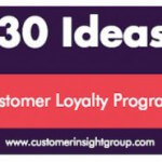 30 Ideas for Customer Loyalty Programs
