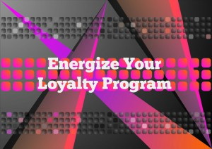 Energize-Your-Loyalty-Program-1024x724