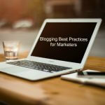 Blogging Best Practices for Marketers