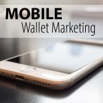 Mobile Wallet Marketing