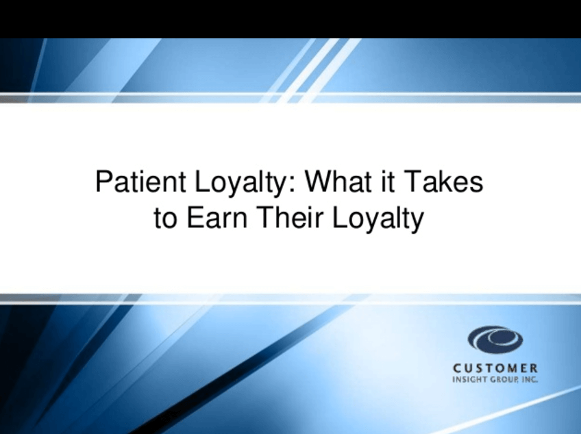 Patient Loyalty: What it Takes to Earn Their Loyalty