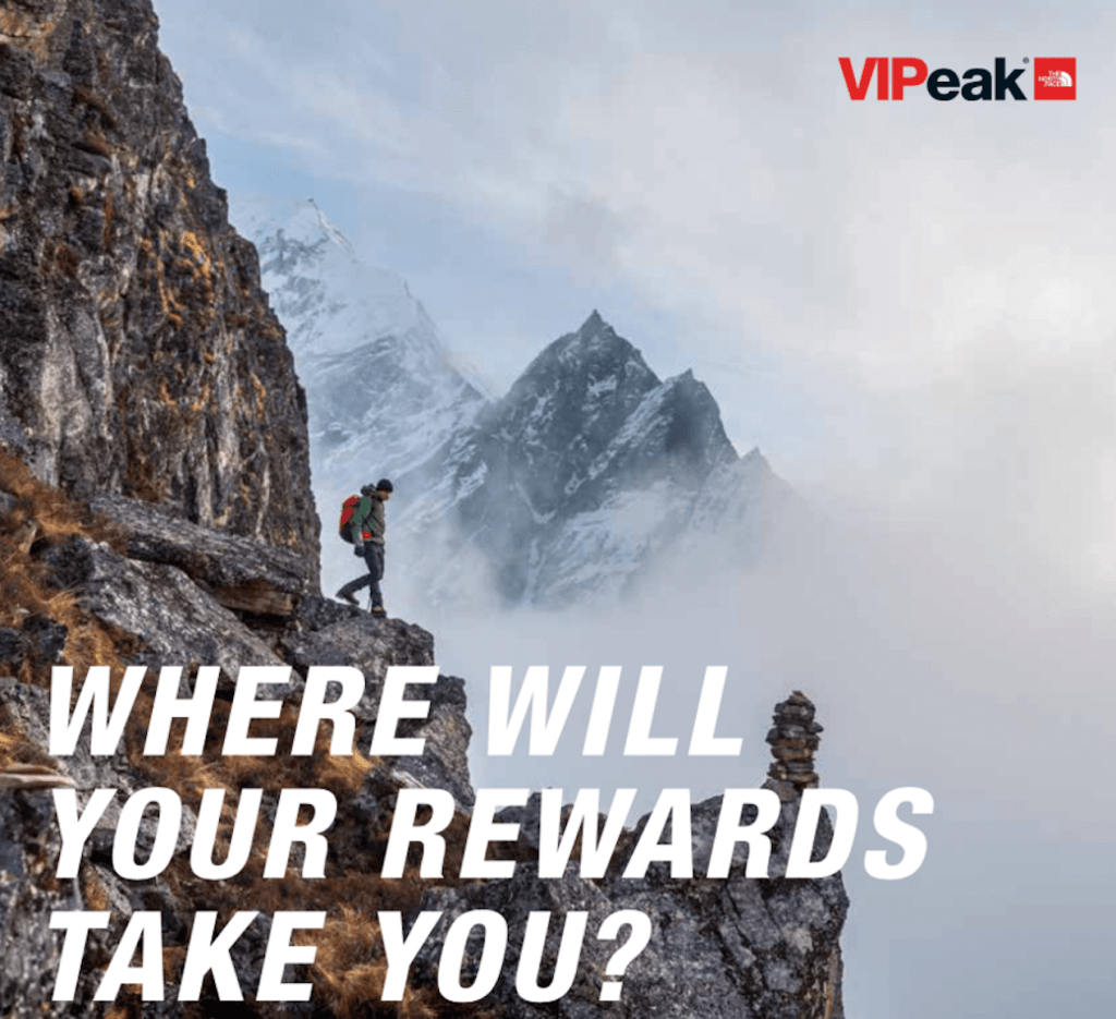 EXPLORATION REWARDED Join VIPeak Rewards— our free loyalty program —and gain exclusive benefits. As a VIPeak Rewards member, each purchase and experience with The North Face brings you one step closer to scoring gear.