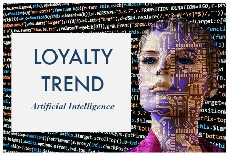 2018 Loyalty Trend Artificial Intelligence