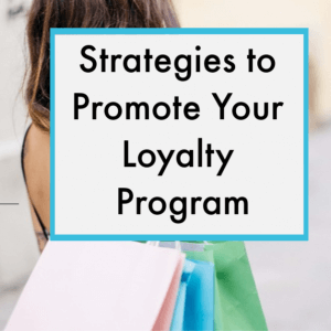tips to promote your loyalty program