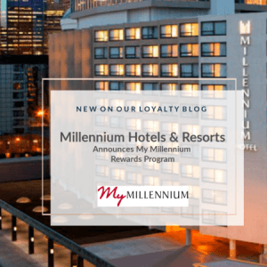 Millennium Hotels & Resorts Rolls Out My Millennium Guest Rewards Program