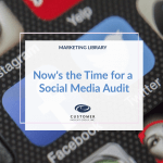 Now's the Time for a Social Media Audit