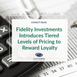 Fidelity Investments Introduces Tiered Levels of Pricing to Reward Loyalty