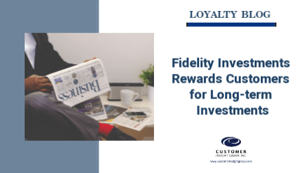 Fidelity Investments Rewards Customers for Long-term Investments