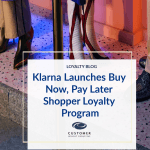 Klarna Launches Buy Now, Pay Later Shopper Loyalty Program