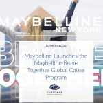 Maybelline Launches the Maybelline Brave Together Global Cause Program